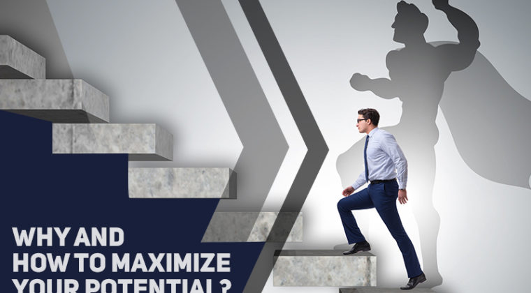 Why and how to maximize your potential